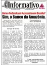 Banco Federal sem Assessoria em Brasília? Sim, o Banco da Amazônia.
